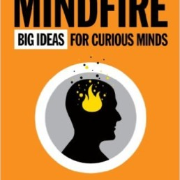 Mind fire Big Ideias for Curious Minds